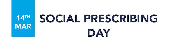 14th March - Social Prescribing Day